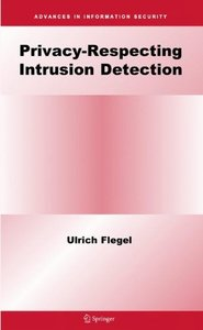 Privacy-Respecting Intrusion Detection (Advances in Information Security)