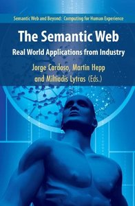 The Semantic Web: Real-World Applications from Industry (Semantic Web and Beyond)
