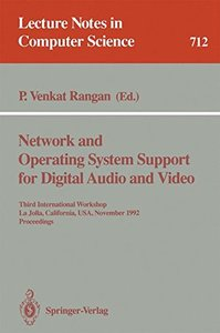 Network and Operating System Support for Digital Audio and Video: Third International Workshop, La Jolla, California, USA, November 12-13, 1992. Proceedings (Lecture Notes in Computer Science)-cover