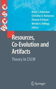 Resources, Co-Evolution and Artifacts: Theory in CSCW (Computer Supported Cooperative Work)