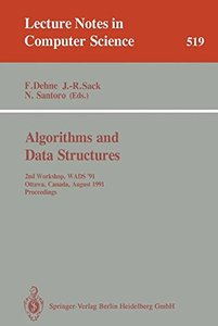 Algorithms and Data Structures: 2nd Workshop, WADS '91, Ottawa, Canada, August 14-16, 1991. Proceedings (Lecture Notes in Computer Science)