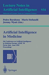 Artificial Intelligence in Medicine: 5th Conference on Artificial Intelligence in Medicine Europe, AIME '95, Pavia, Italy, June 25 - 28, 1995. Proceedings (Lecture Notes in Computer Science)-cover
