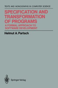Specification and Transformation of Programs: A Formal Approach to Software Development-cover