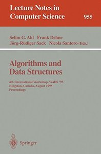 Algorithms and Data Structures: 4th International Workshop, WADS '95, Kingston, Canada, August 16 - 18, 1995. Proceedings (Lecture Notes in Computer Science)-cover