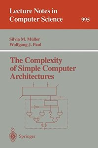 The Complexity of Simple Computer Architectures (Lecture Notes in Computer Science)
