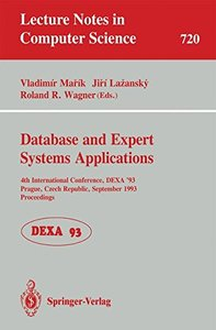 Database and Expert Systems Applications: 4th International Conference, DEXA'93, Prague, Czech Republic, September 6-8, 1993. Proceedings (Lecture Notes in Computer Science)-cover