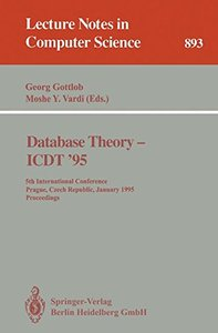 Database Theory - ICDT '95: 5th International Conference, Prague, Czech Republic, January 11 - 13, 1995. Proceedings (Lecture Notes in Computer Science)