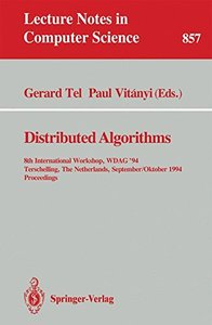 Distributed Algorithms: 8th International Workshop, WDAG 1994, Terschelling, The Netherlands, September 29 - October 1, 1994. Proceedings (Lecture Notes in Computer Science)