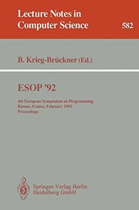 ESOP '92: 4th European Symposium on Programming, Rennes, France, February 26-28, 1992. Proceedings (Lecture Notes in Computer Science)-cover
