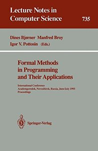 Formal Methods in Programming and Their Applications: International Conference, Academgorodok, Novosibirsk, Russia, June 28 - July 2, 1993. Proceedings (Lecture Notes in Computer Science)-cover