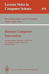 Human-Computer Interaction: 4th International Conference, EWHCI '94, St. Petersburg, Russia, August 2 - 5, 1994. Selected Papers (Lecture Notes in Computer Science)
