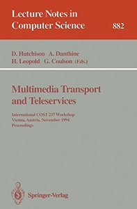 Multimedia Transport and Teleservices: International COST 237 Workshop, Vienna, Austria, November 13 - 15, 1994. Proceedings (Lecture Notes in Computer Science)