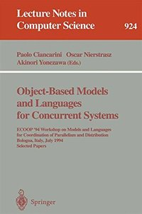 Object-Based Models and Languages for Concurrent Systems: ECOOP '94 Workshop on Models and Languages for Coordination of Parallelism and Distribution, ... Papers (Lecture Notes in Computer Science)
