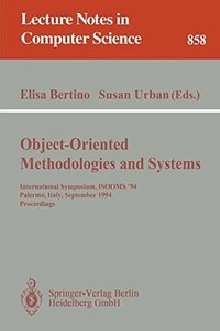 Object-Oriented Methodologies and Systems: International Symposium ISOOMS '94, Palermo, Italy, September 21-22, 1994. Proceedings (Lecture Notes in Computer Science)