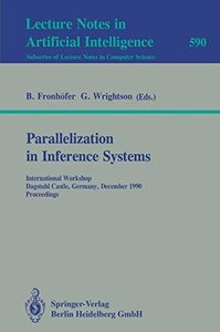 Parallelization in Inference Systems: International Workshop, Dagstuhl Castle, Germany, December 17-18, 1990. Proceedings (Lecture Notes in Computer Science)-cover