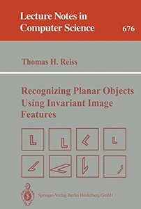 Recognizing Planar Objects Using Invariant Image Features (Lecture Notes in Computer Science)-cover