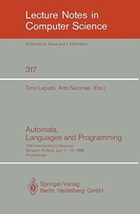 Automata, Languages and Programming: 15th International Colloquium, Tampere, Finland, July 11-15, 1988. Proceedings (Lecture Notes in Computer Science)-cover