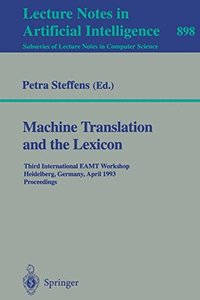 Machine Translation and the Lexicon: Third International EAMT Workshop, Heidelberg, Germany, April 26-28, 1993. Proceedings (Lecture Notes in Computer Science)