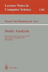 Static Analysis: 4th International Symposium, SAS '97, Paris, France, September 8-10, 1997, Proceedings (Lecture Notes in Computer Science)-cover