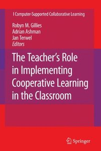 The Teacher's Role in Implementing Cooperative Learning in the Classroom (Computer-Supported Collaborative Learning Series)-cover