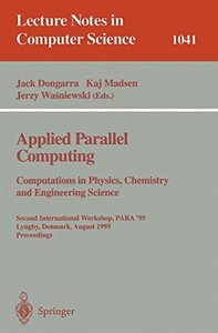 Applied Parallel Computing. Computations in Physics, Chemistry and Engineering Science: Second International Workshop, PARA '95, Lyngby, Denmark, August ... (Lecture Notes in Computer Science)-cover