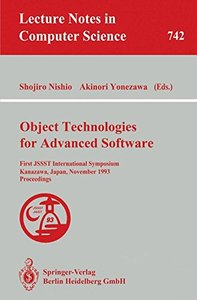 Object Technologies for Advanced Software: First JSSST International Symposium, Kanazawa, Japan, November 4-6, 1993. Proceedings (Lecture Notes in Computer Science)-cover