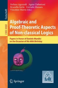 Algebraic and Proof-theoretic Aspects of Non-classical Logics: Papers in Honor of Daniele Mundici on the Occasion of His 60th Birthday (Lecture Notes in Computer Science)-cover