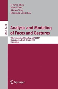 Analysis and Modeling of Faces and Gestures: Third International Workshop, AMFG 2007 Rio de Janeiro, Brazil, October 20, 2007 Proceedings (Lecture Notes in Computer Science)-cover