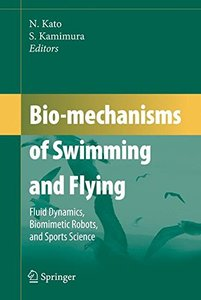 Bio-mechanisms of Swimming and Flying: Fluid Dynamics, Biomimetic Robots, and Sports Science-cover