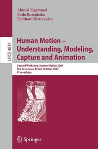 Human Motion - Understanding, Modeling, Capture and Animation: Second Workshop, HumanMotion 2007, Rio de Janeiro, Brazil, October 20, 2007, Proceedings (Lecture Notes in Computer Science)-cover