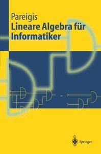 Lineare Algebra f?r Informatiker: I. Grundlagen, diskrete Mathematik / II. Lineare Algebra (Springer-Lehrbuch)-cover