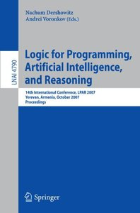 Logic for Programming, Artificial Intelligence, and Reasoning: 14th International Conference, LPAR 2007, Yerevan, Armenia, October 15-19, 2007, Proceedings (Lecture Notes in Computer Science)-cover