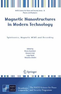 Magnetic Nanostructures in Modern Technology: Spintronics, Magnetic MEMS and Recording (NATO Science for Peace and Security Series B: Physics and Biophysics)-cover