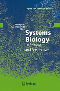 Systems Biology: Definitions and Perspectives (Topics in Current Genetics)
