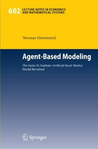 Agent-Based Modeling: The Santa Fe Institute Artificial Stock Market Model Revisited (Lecture Notes in Economics and Mathematical Systems)