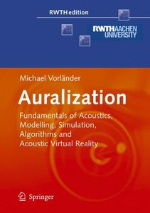 Auralization: Fundamentals of Acoustics, Modelling, Simulation, Algorithms and Acoustic Virtual Reality (RWTHedition)-cover