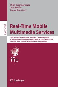 Real-Time Mobile Multimedia Services: 10th IFIP/IEEE International Conference on Management, of Multimedia and Mobile Networks and Services, MMNS 2007, ... (Lecture Notes in Computer Science)-cover
