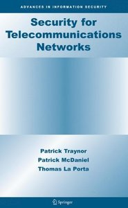 Security and Telecommunications Networks (Advances in Information Security)