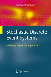 Stochastic Discrete Event Systems: Modeling, Evaluation, Applications-cover