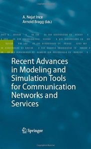 Recent Advances in Modeling and Simulation Tools for Communication Networks and Services