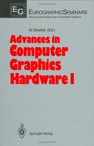 Advances in Computer Graphics Hardware I (Focus on Computer Graphics)