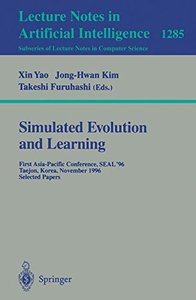 Simulated Evolution and Learning: First Asia-Pacific Conference, SEAL'96, Taejon, Korea, November 9-12, 1996. Selected Papers. (Lecture Notes in Computer Science)-cover