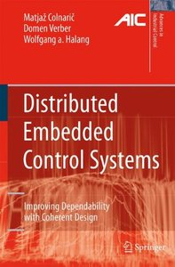 Distributed Embedded Control Systems: Improving Dependability with Coherent Design (Advances in Industrial Control)-cover