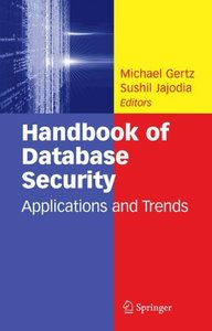 Handbook of Database Security: Applications and Trends-cover