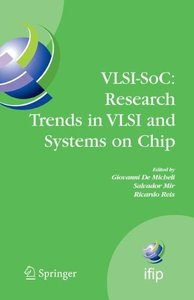 VLSI-SoC: Research Trends in VLSI and Systems on Chip: Fourteenth International Conference on Very Large Scale Integration of System on Chip (VLSI-SoC2006), ... Federation for Information Processing)-cover