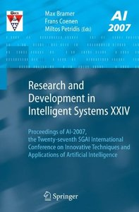 Research and Development in Intelligent Systems XXIV: Proceedings of AI-2007, The Twenty-seventh SGAI Initernational Conference on Innovative Techniques and Applications of Artificial Intelligence-cover