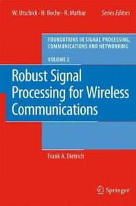 Robust Signal Processing for Wireless Communications (Foundations in Signal Processing, Communications and Networking)-cover