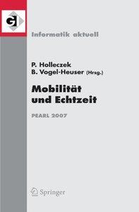 Mobilit?t und Echtzeit - PEARL 2007: Fachtagung der GI-Fachgruppe Echtzeitsysteme (real-time) Boppard, 6./7. Dezember 2007 (Informatik aktuell)
