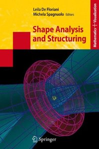 Shape Analysis and Structuring (Mathematics and Visualization)