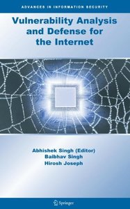 Vulnerability Analysis and Defense for the Internet (Advances in Information Security)